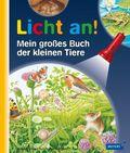 Licht an!: Mein großes Buch der kleinen Tiere