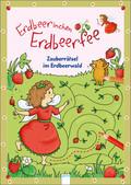 Erdbeerinchen Erdbeerfee. Zauberrätsel im Erdbeerwald