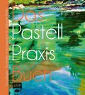 Das Pastell-Praxisbuch