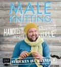 Male Knitting - Stricken ist männlich