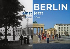 Berlin einst und jetzt; Berlin then and now