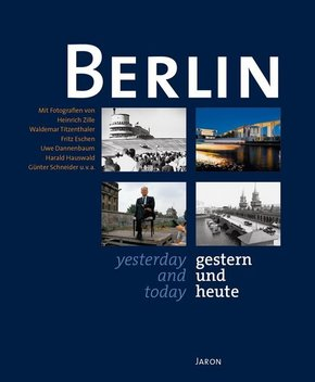 Berlin gestern und heute; Berlin yesterday and today