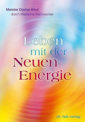 Djwahl Khul - Leben mit der Neuen Energie
