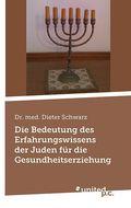 Die Bedeutung des Erfahrungswissens der Juden für die Gesundheitserziehung