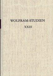 Wolfram-Studien: Wolframs Parzival-Roman im europäischen Kontext Tübinger Kolloqium 2012