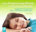 Kleine Entspannungs-Rituale für Grundschulkinder, Audio-CD