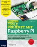 Noch mehr Coole Projekte mit Raspberry Pi