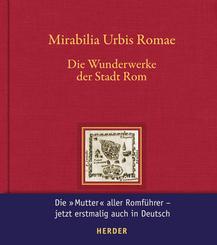 Mirabilia Urbis Romae - Wunderwerke der Stadt Rom