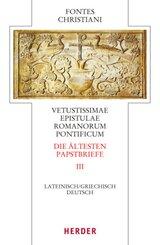 Fontes Christiani (FC): Vetustissimae epistulae Romanorum pontificum; Die ältesten Papstbriefe - Tl.3
