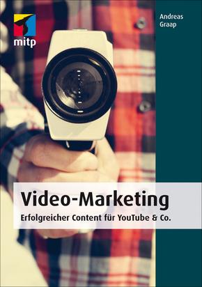 Video-Marketing - Erfolgreicher Content für YouTube & Co.