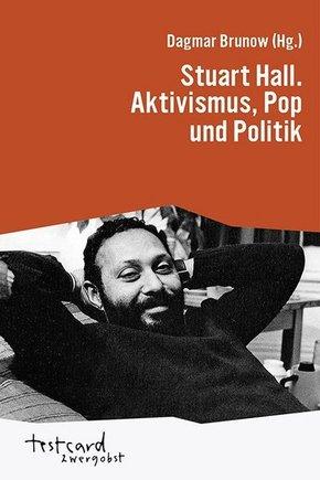 Stuart Hall. Aktivismus Pop und Politik