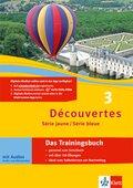 Découvertes - Série jaune / Série bleue: Das Trainingsbuch, m. Audio-CD; Bd.3