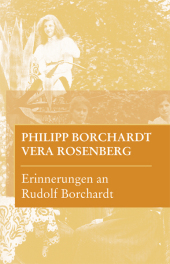 Erinnerungen an Rudolf Borchardt