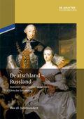 Deutschland - Russland: Das 18. Jahrhundert; Bd.1