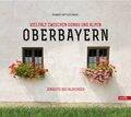 Oberbayern, Vielfalt zwischen Donau und Alpen