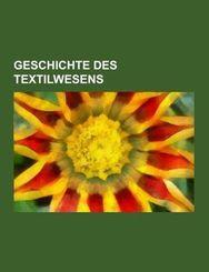 Geschichte des Textilwesens