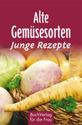 Alte Gemüsesorten - Junge Rezepte