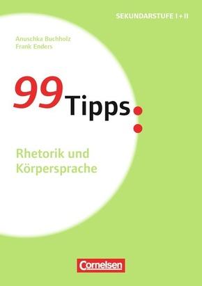 99 Tipps: Rhetorik und Körpersprache