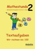 Mathestunde 2: Textaufgaben. Wir rechnen bis 100