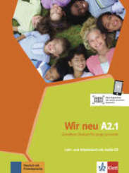 Wir neu - Grundkurs Deutsch für junge Lernende: Lehr- und Arbeitsbuch mit Audio-CD; A2.1