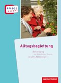 Alltagsbegleitung: Betreuung von Menschen mit Demenz in der Altenhilfe, Schülerbuch