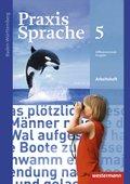 Praxis Sprache, Differenzierende Ausgabe 2015 für Baden-Württemberg: 5. Klasse, Arbeitsheft