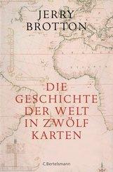 Die Geschichte der Welt in zwölf Karten