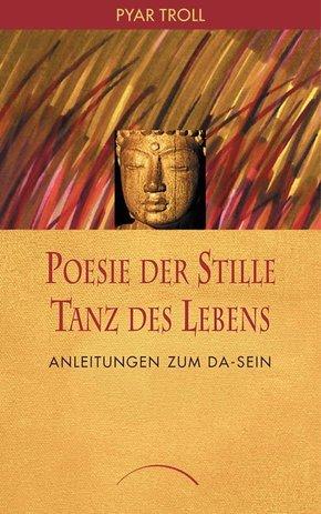 Poesie der Stille - Tanz des Lebens