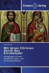 Mit Jesus Christus durch das Kirchenjahr