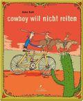 Cowboy will nicht reiten