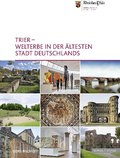 Trier - Welterbe in der ältesten Stadt Deutschlands