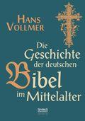 Die Geschichte der deutschen Bibel im Mittelalter