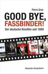 Good bye, Fassbinder