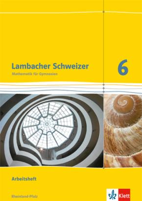 Lambacher-Schweizer, Ausgabe Rheinland-Pfalz 2012: 6. Schuljahr, Arbeitsheft