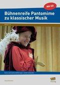 Bühnenreife Pantomime zu klassischer Musik, m. Audio-CD