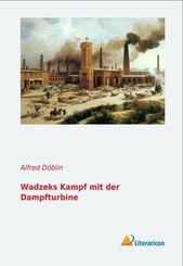 Wadzeks Kampf mit der Dampfturbine