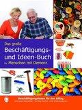 Das große Beschäftigungs- und Ideenbuch für den demenzkranken Menschen