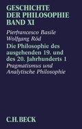 Geschichte der Philosophie: Die Philosophie des ausgehenden 19. und des 20. Jahrhunderts; Bd.11/1 - Tl.1