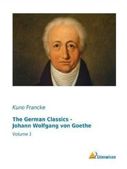 The German Classics - Johann Wolfgang von Goethe