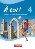 À toi! - Vier- und fünfbändige Ausgabe: Schülerbuch; Bd.4