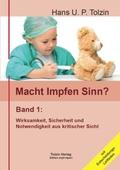 Macht Impfen Sinn? - Bd.1