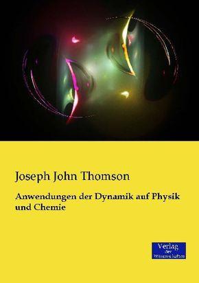Anwendungen der Dynamik auf Physik und Chemie