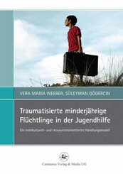 Traumatisierte minderjährige Flüchtlinge in der Jugendhilfe