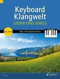 Keyboard Klangwelt: Lieder und Songs, für Keyboard oder E-Orgel - Bd.1