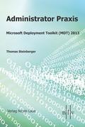 Administrator Praxis - Microsoft Deployment Toolkit (MDT) 2013