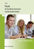 Physik für berufliche Gymnasien und Berufsoberschulen: Licht und Atome; Bd.2