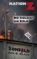 Nation-Z - Die Schlacht um Köln