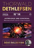 Astrologie und Schicksal - Meisterschaft durch Urprinzipien