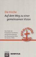 Die Kirche - Auf dem Weg zu einer gemeinsamen Vision