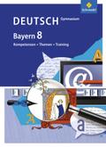 Kompetenzen, Themen, Training - Deutsch Gymnasium Bayern: 8. Schuljahr, Schülerband